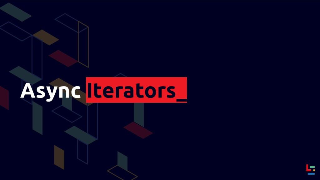 Async Iterators_