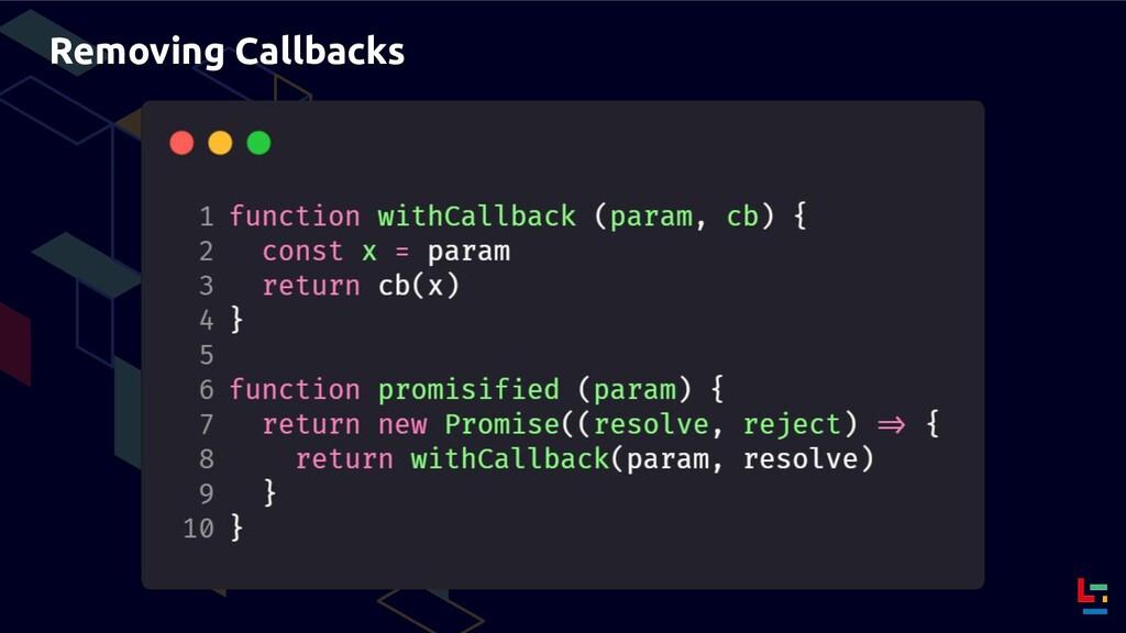 Removing Callbacks