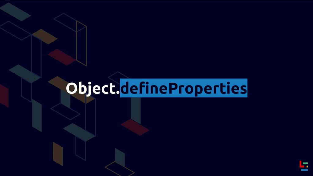 Object.defineProperties