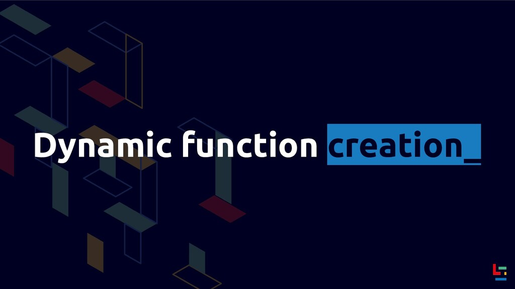 Dynamic function creation_