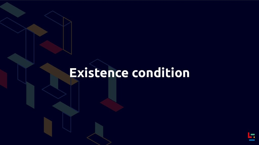 Existence condition