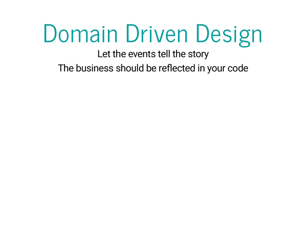 Domain Driven Design Let the events tell the st...
