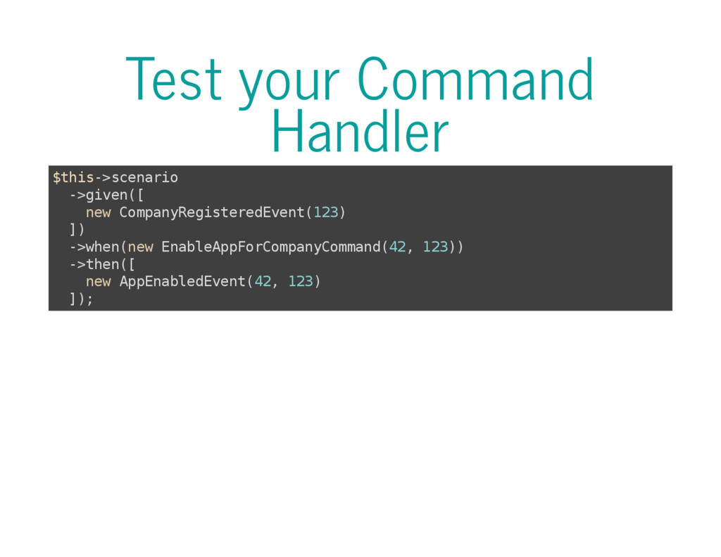 Test your Command Handler $ t h i s - > s c e n...