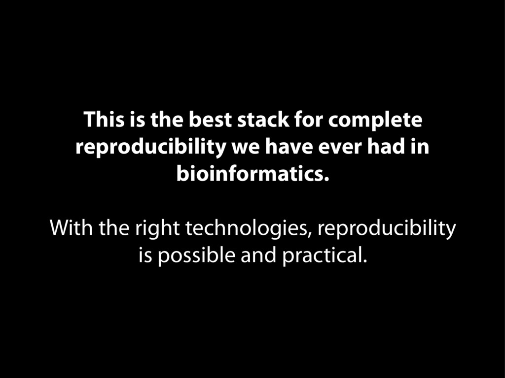 This is the best stack for complete reproducibi...