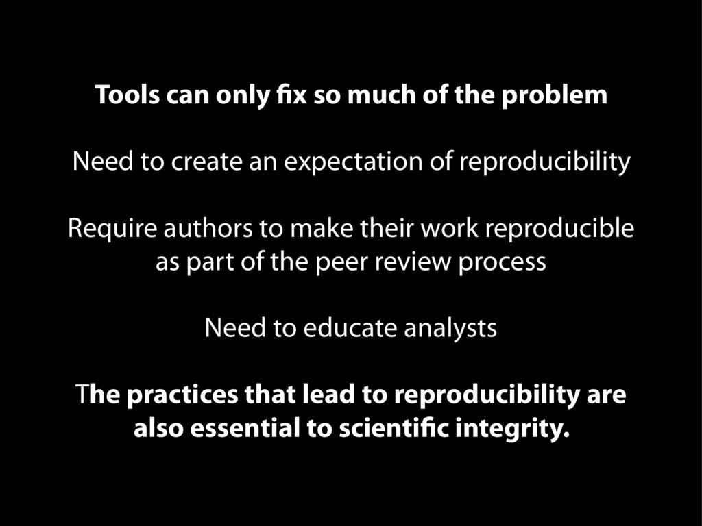 Tools can only fix so much of the problem Need ...