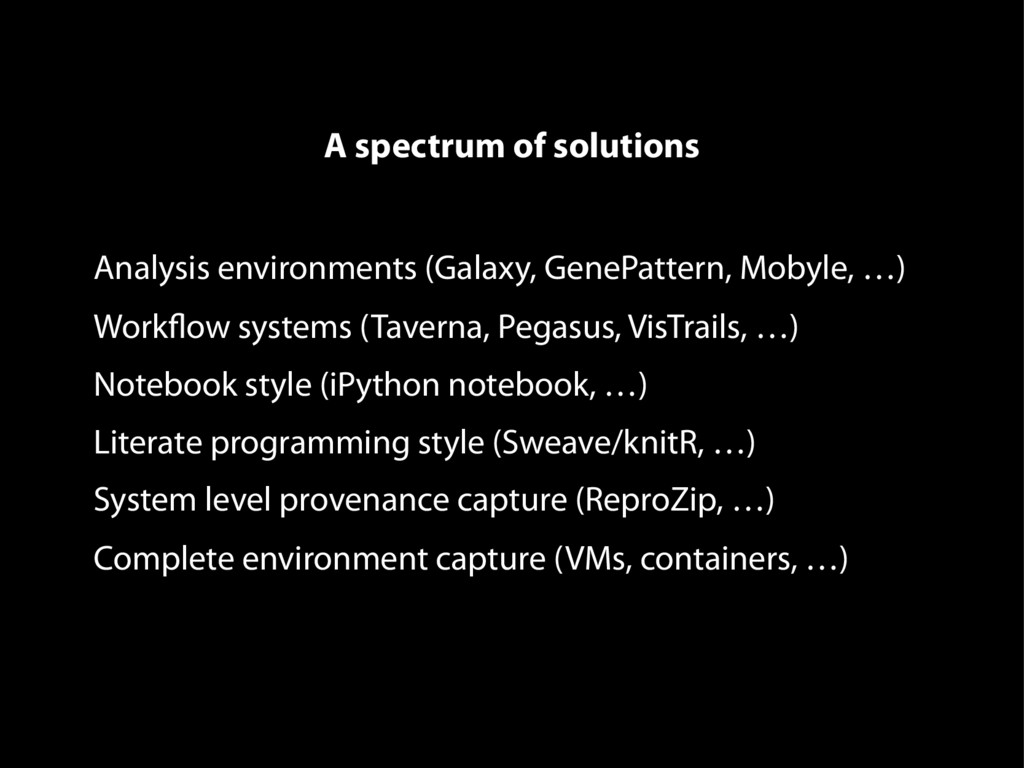 A spectrum of solutions Analysis environments (...