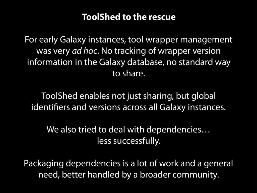 ToolShed to the rescue For early Galaxy instanc...