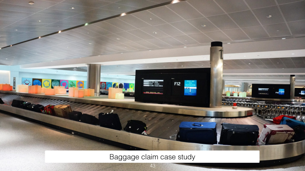 43 Baggage claim case study