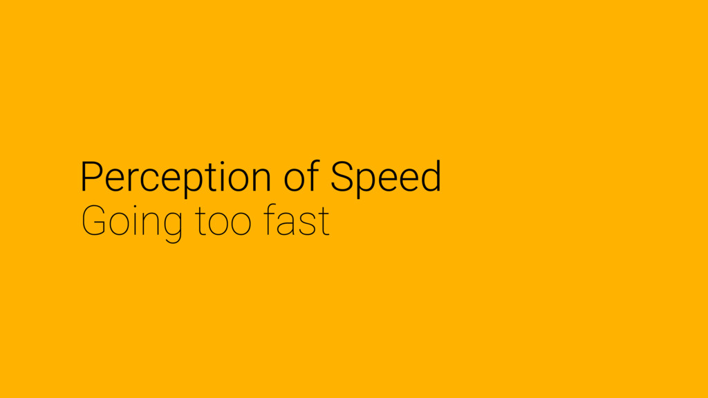 Perception of Speed Going too fast