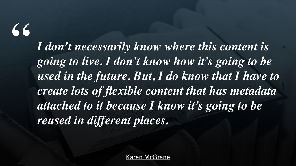 Karen McGrane I don't necessarily know where th...