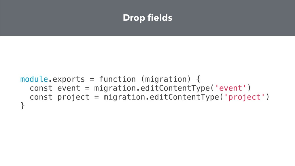 Drop fields module.exports = function (migratio...