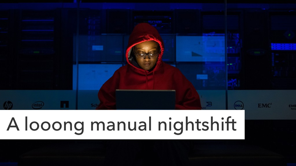 A looong manual nightshift