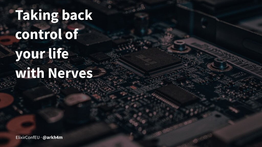 Taking back control of your life with Nerves El...
