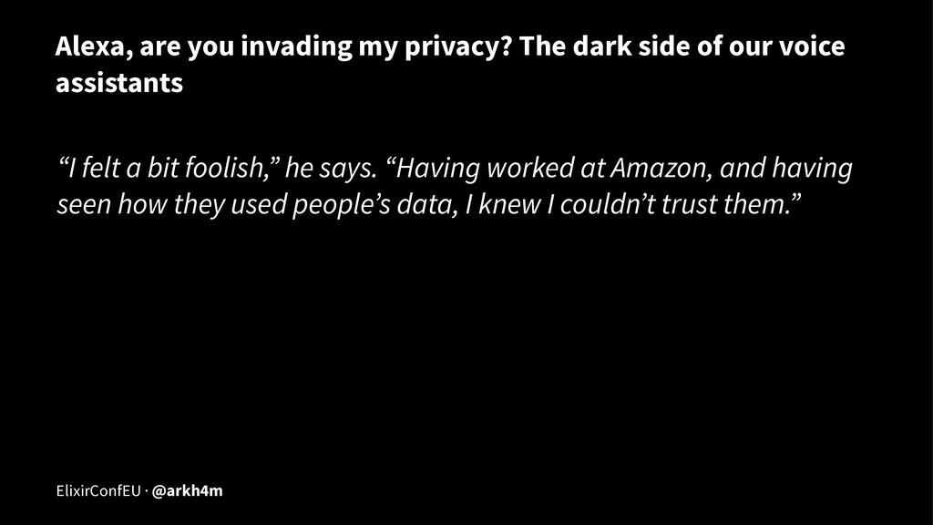 Alexa, are you invading my privacy? The dark si...