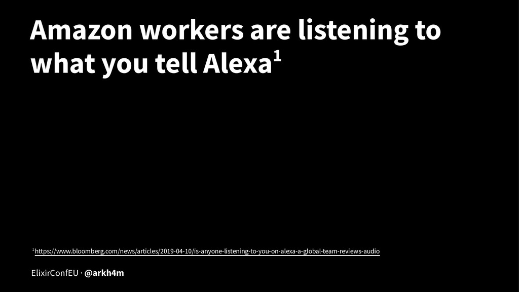 Amazon workers are listening to what you tell A...