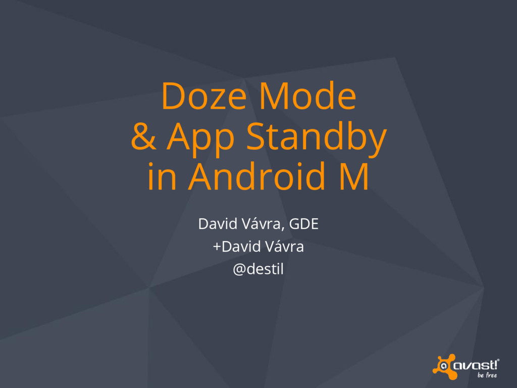 Doze Mode & App Standby in Android M David Vávr...