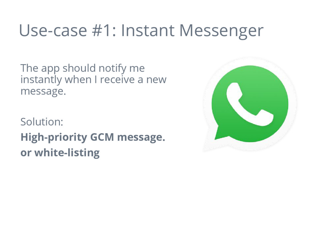 Use-case #1: Instant Messenger The app should n...