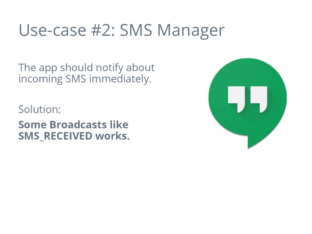Use-case #2: SMS Manager The app should notify ...
