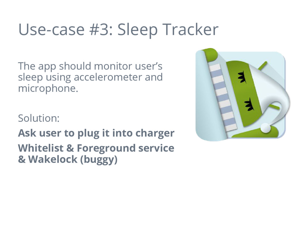 Use-case #3: Sleep Tracker The app should monit...