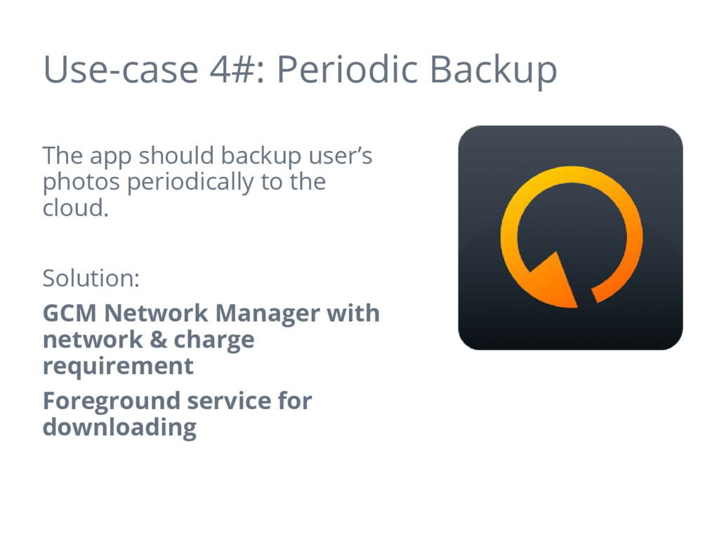 Use-case 4#: Periodic Backup The app should bac...