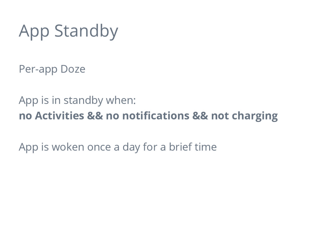 App Standby Per-app Doze App is in standby when...