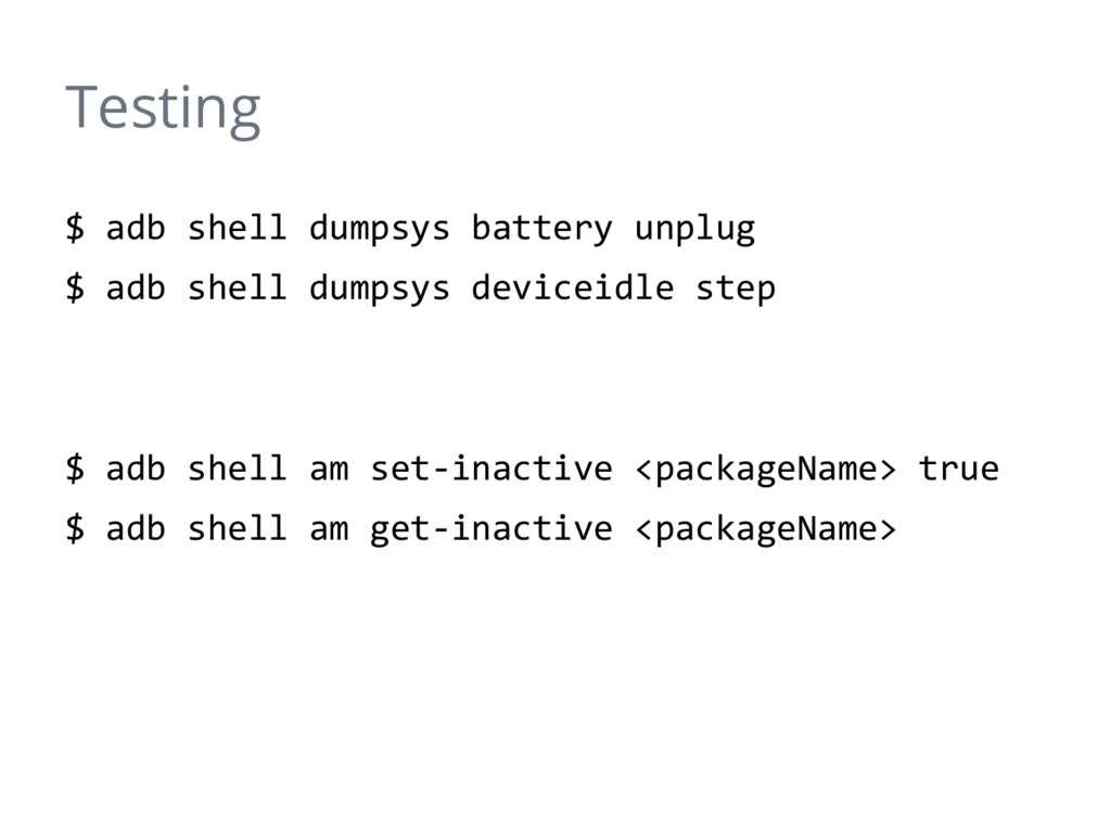 Testing $ adb shell dumpsys battery unplug $ ad...