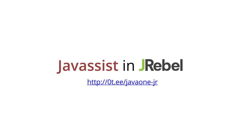 Javassist in http://0t.ee/javaone-jr