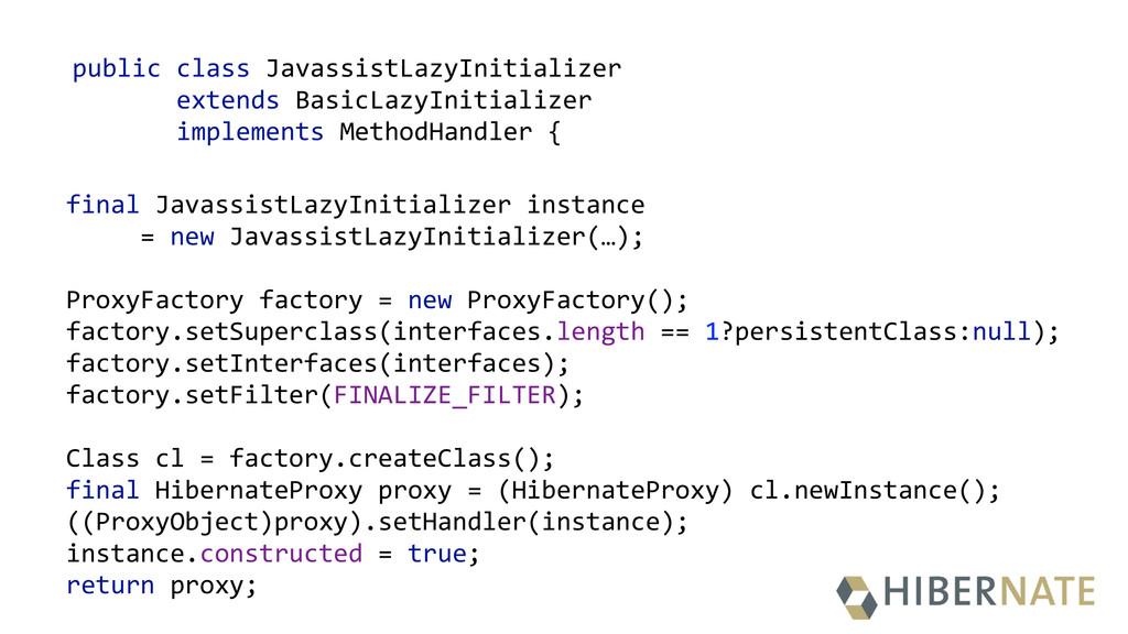 public class JavassistLazyInitializer     ...