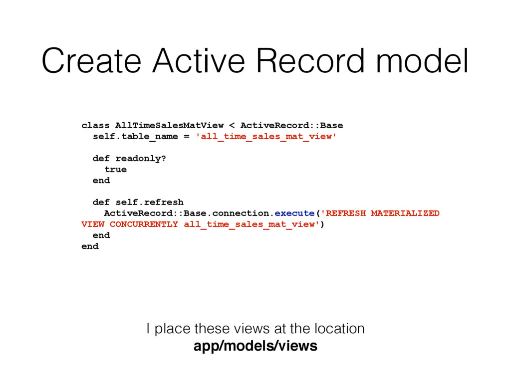 Create Active Record model I place these views ...