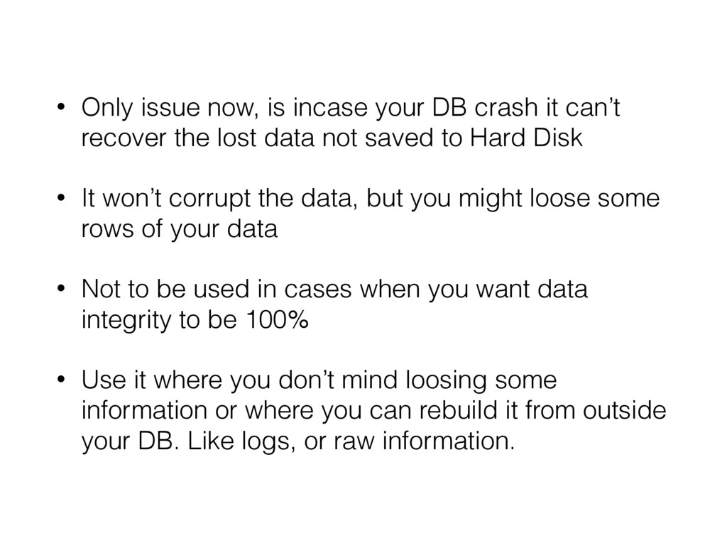 • Only issue now, is incase your DB crash it ca...
