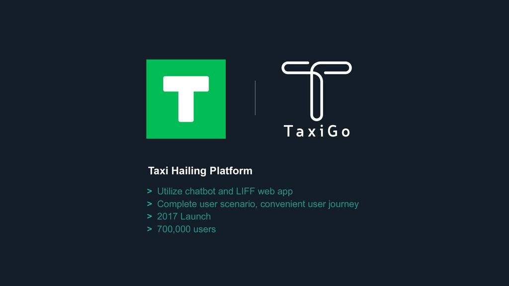 Taxi Hailing Platform > Utilize chatbot and LIF...