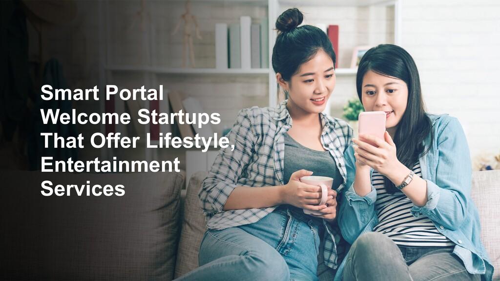 Smart Portal Welcome Startups That Offer Lifest...