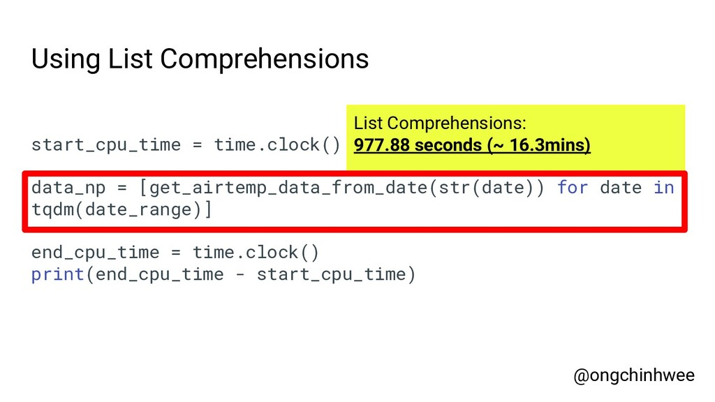 Using List Comprehensions start_cpu_time = time...