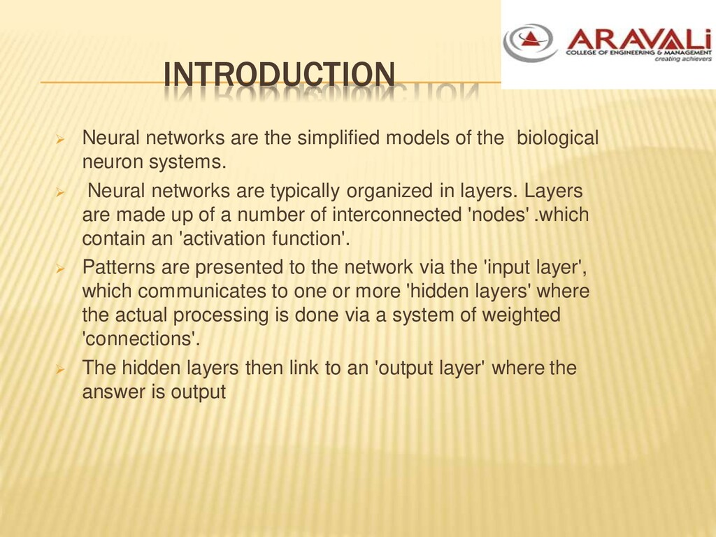 INTRODUCTION  Neural networks are the simplifi...