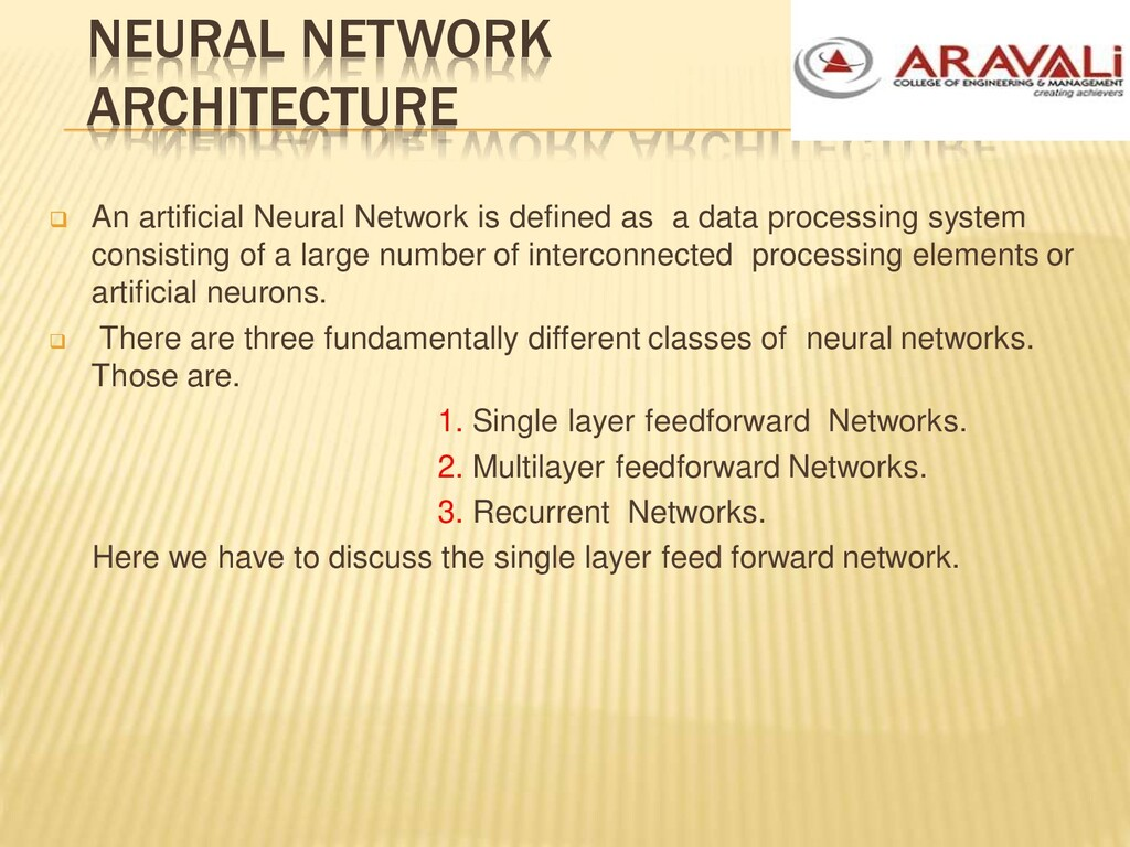 NEURAL NETWORK ARCHITECTURE  An artificial Neu...