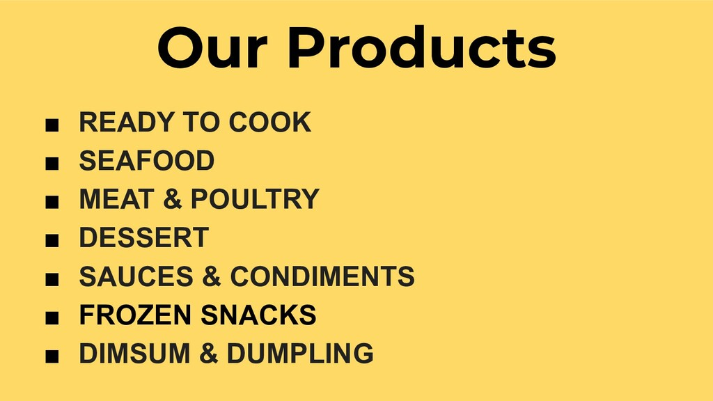 Our Products ■ READY TO COOK ■ SEAFOOD ■ MEAT &...