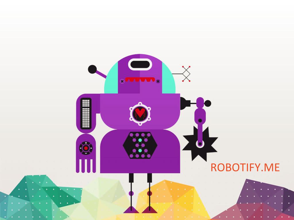ROBOTIFY.ME