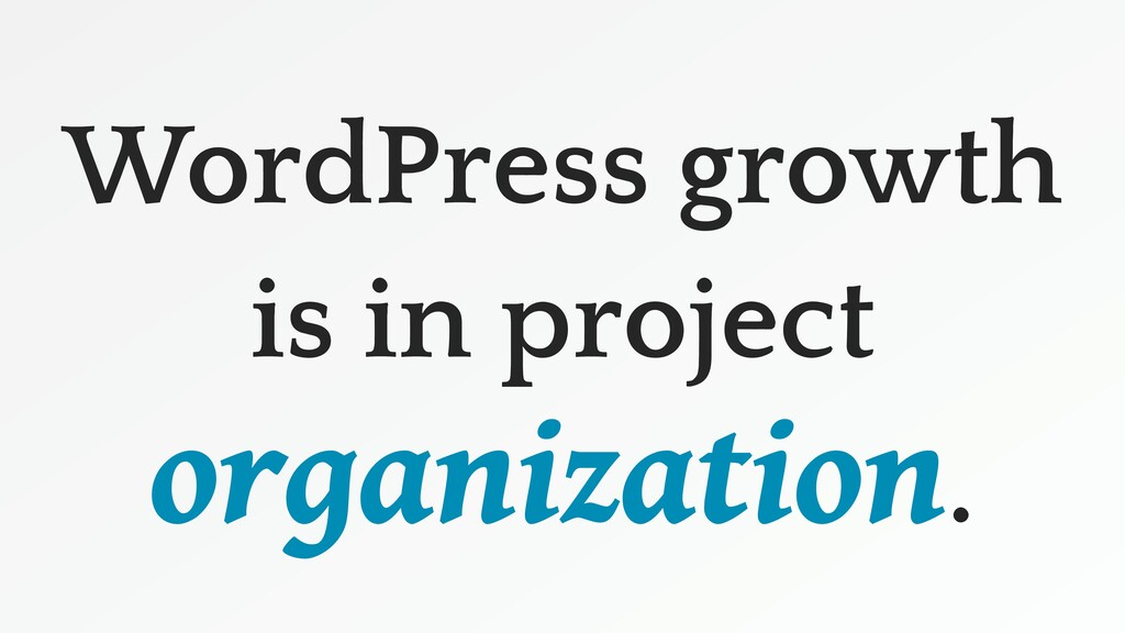 WordPress growth is in project organization.