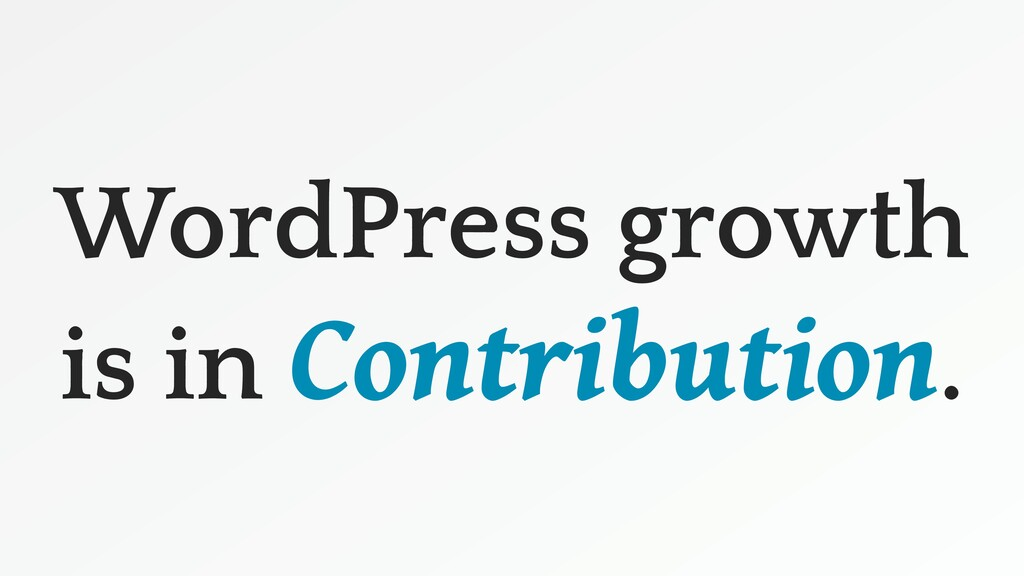 WordPress growth is in Contribution.