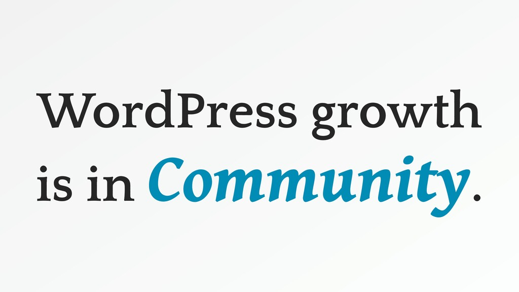 WordPress growth is in Community.