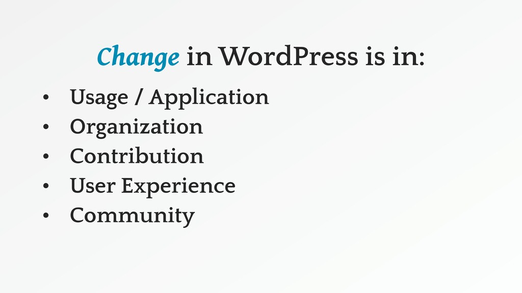 Change in WordPress is in: • Usage / Applicatio...