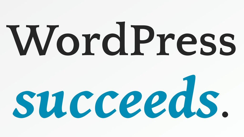 WordPress succeeds.
