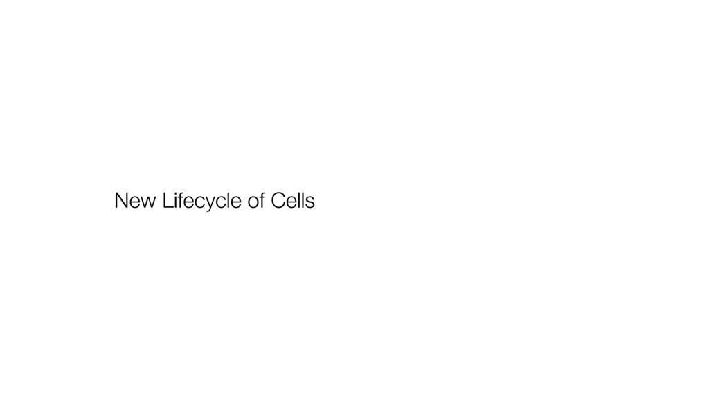 New Lifecycle of Cells