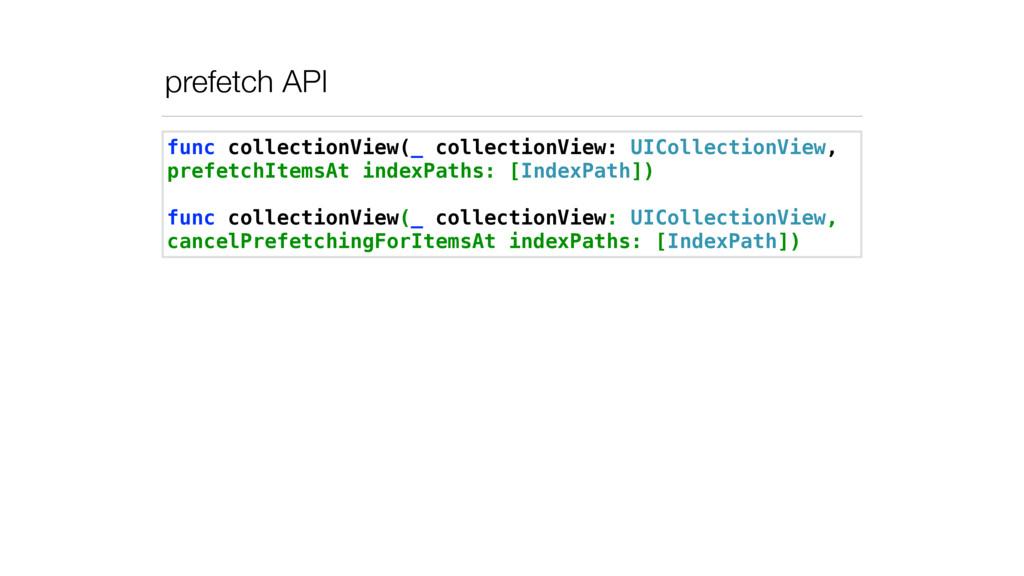 prefetch API func collectionView(_ collectionVi...