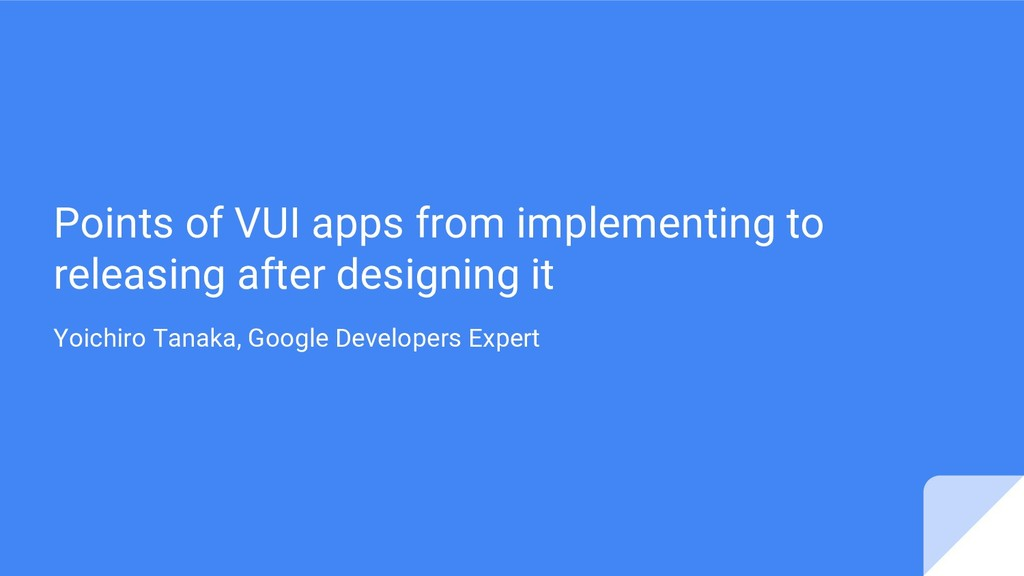 Points of VUI apps from implementing to releasi...