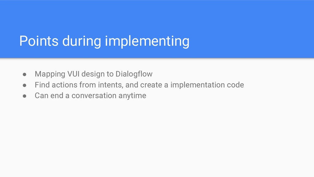 Points during implementing ● Mapping VUI design...