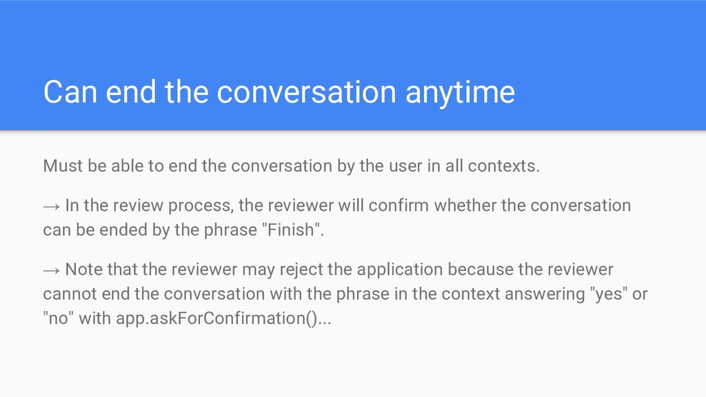Must be able to end the conversation by the use...