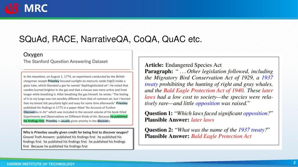 MRC SQuAd, RACE, NarrativeQA, CoQA, QuAC etc.