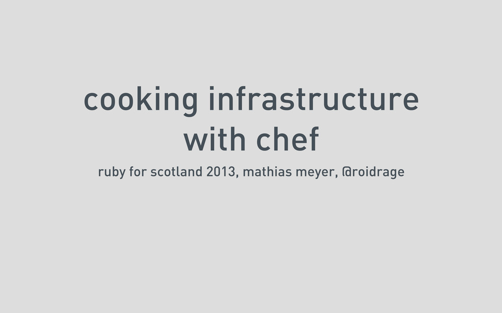 cooking infrastructure with chef ruby for scotl...
