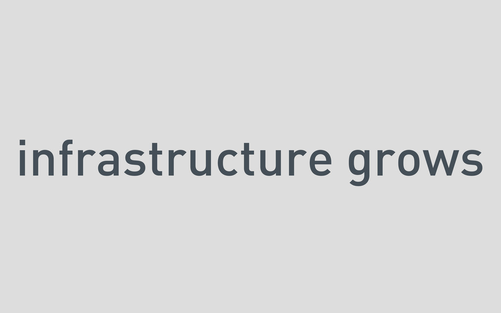 infrastructure grows